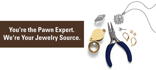 You're the Pawn Expert. We're Your Jewelry Source.